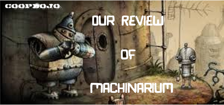 Our Review Of Machinarium