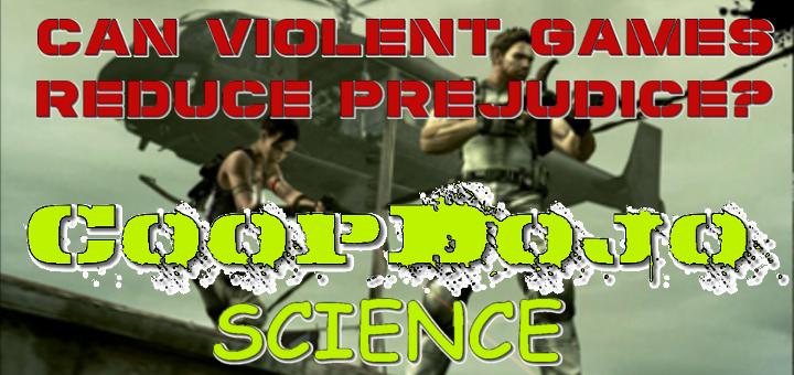 CoopDojo Science: Can Violent Video Games Reduce Prejudice?