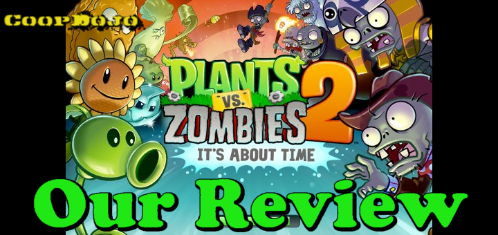 Plants Vs. Zombies 2: It's About Time (iOS) – Our Review