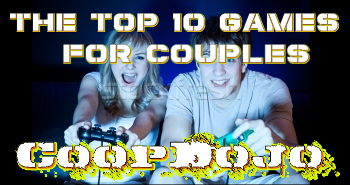 The Top 10 Video Games For Couples