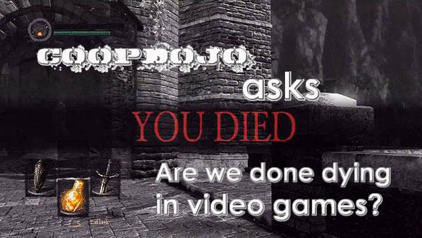 Are We Done Dying In Video Games?