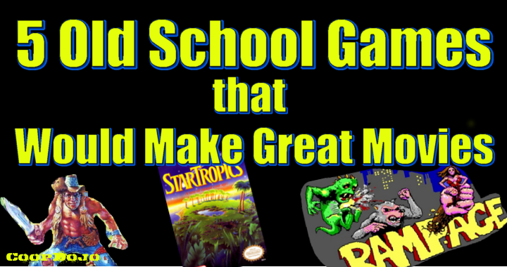 5 Old School Games That Would Make Great Movies