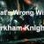 ArkhamKnight