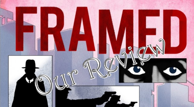 Framed: Our Review
