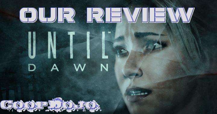 Our Review Of Until Dawn