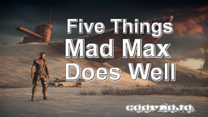 Five Things Mad Max Does Well