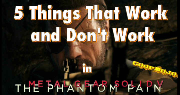 Five Things That Work And Don't Work In Metal Gear Solid 5