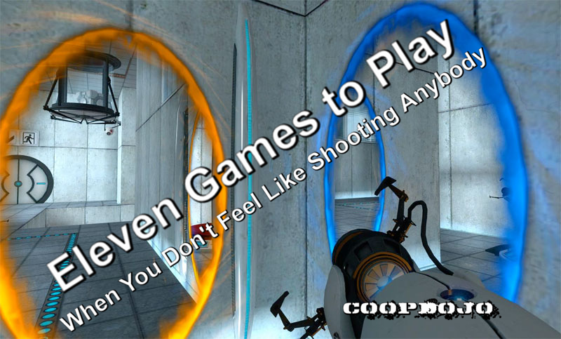 Eleven Great Video Games To Play When You Don't Feel Like Shooting Anybody