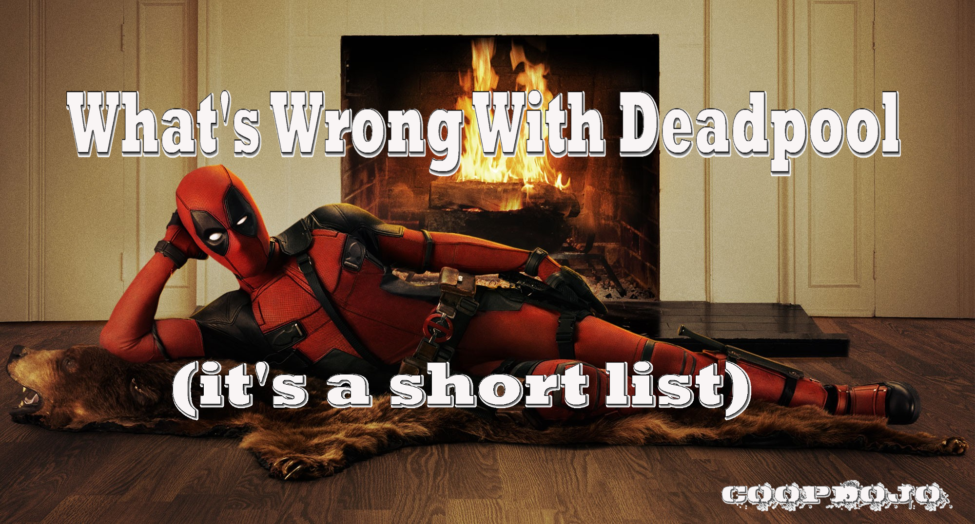 What's Wrong With Deadpool (Five Minor Quibbles)