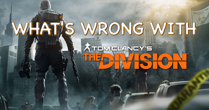 What's Wrong With The Division (so Far)