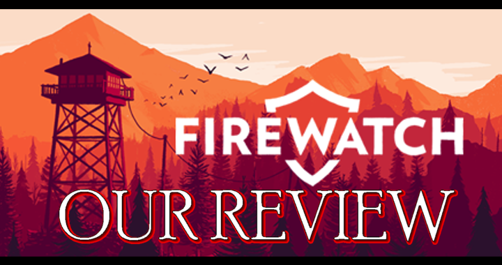 Firewatch: Our Review