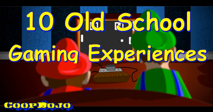 10 Old School Gaming Experiences