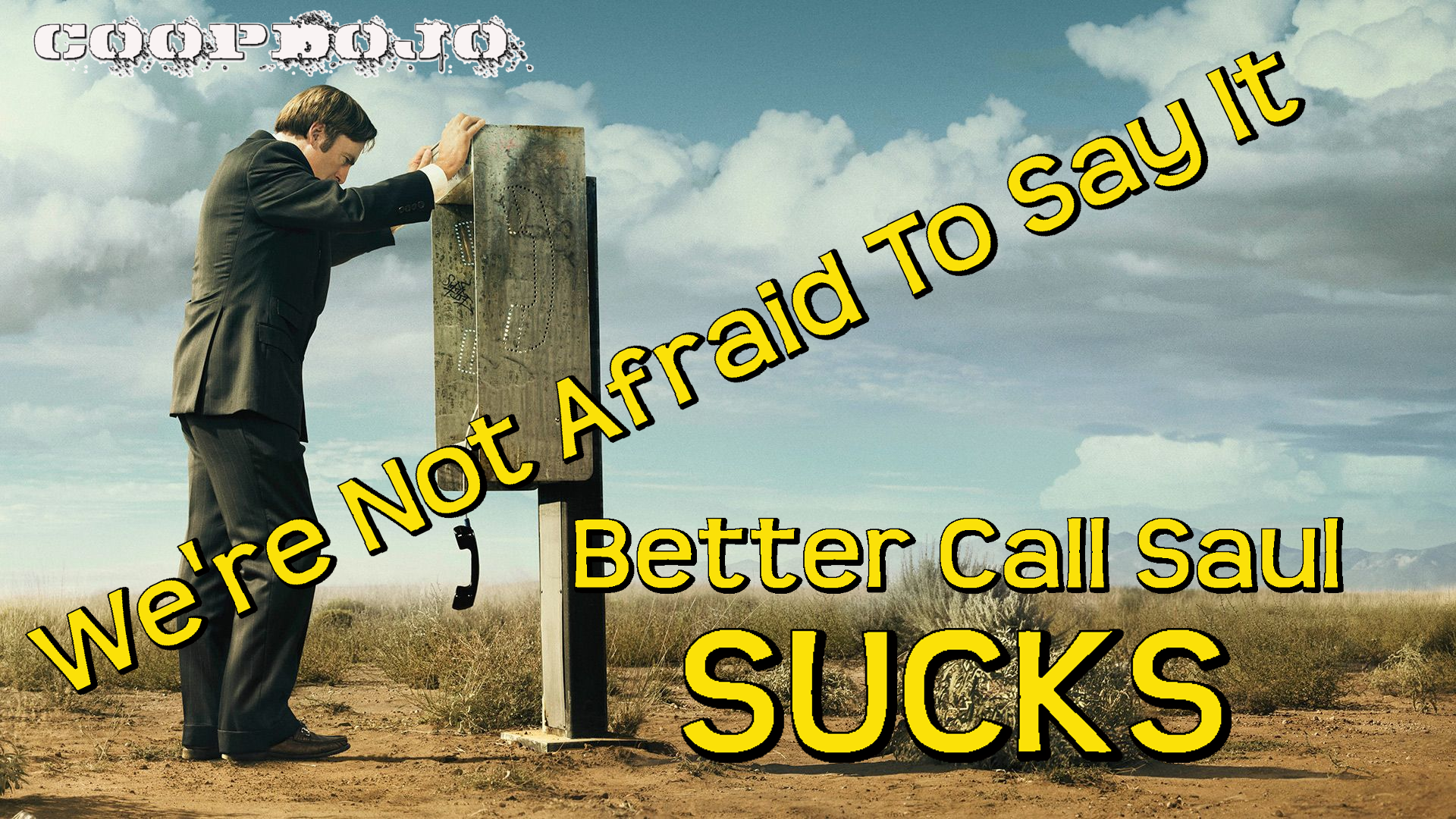 We're Not Afraid To Say It: Better Call Saul Sucks