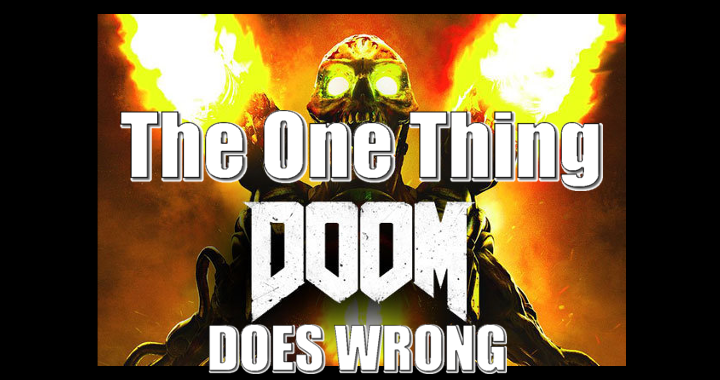 The One Thing Doom Does Wrong