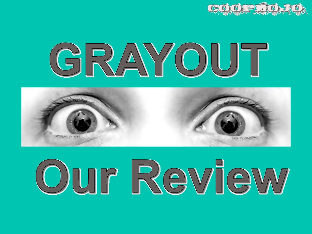 Grayout: Our Review
