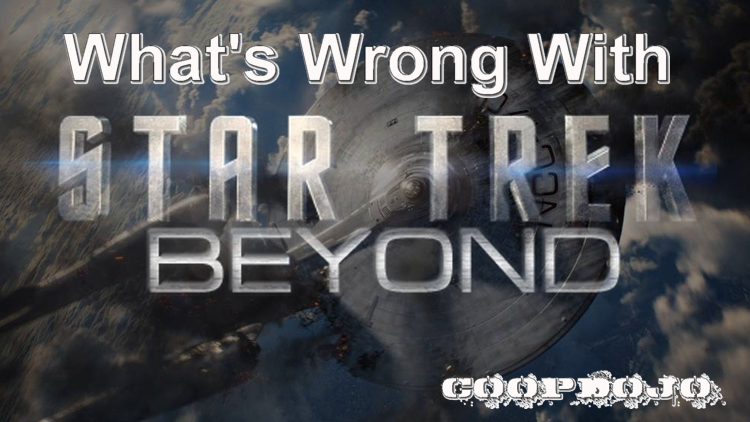 What's Wrong With: Star Trek Beyond