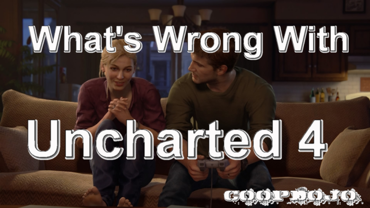 What's Wrong With Uncharted 4