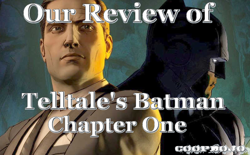 Our Review Of Telltale's Batman: Chapter One
