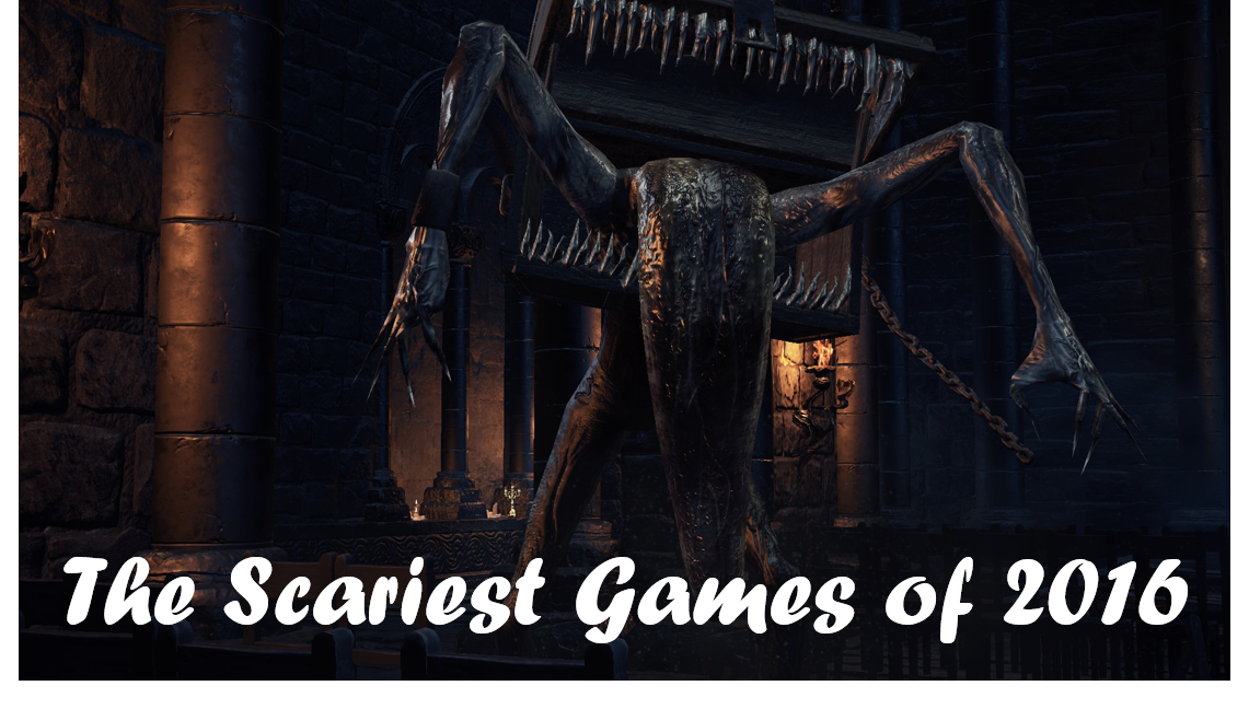 The Scariest Games Of 2016