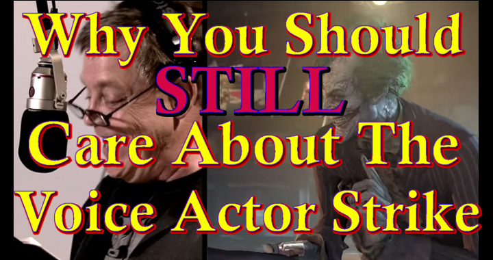 Why You Should (Still) Care About The Voice Actor Strike