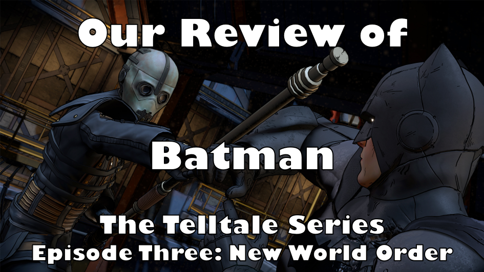 Our Review Of Batman: The Telltale Series Episode 3