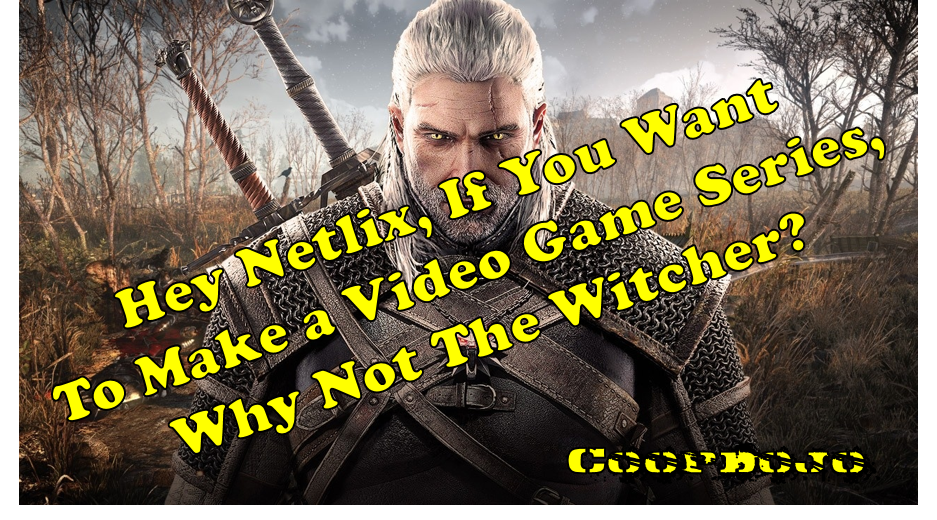 Netflix's Next Show Should Be The Witcher