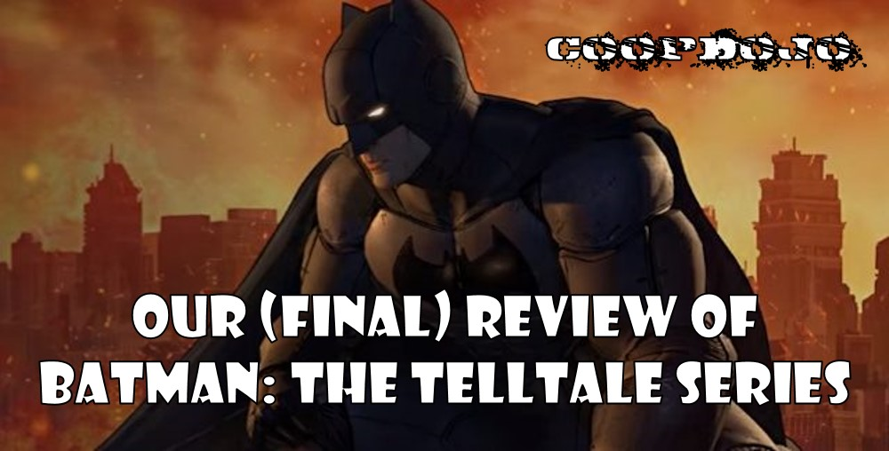 Our (Final) Review Of Batman: The Telltale Series