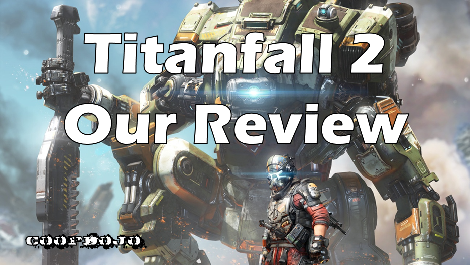 Our Review Of Titanfall 2