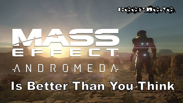 Mass Effect Andromeda Is Better Than You Think