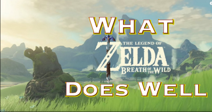 What Legend Of Zelda: Breath Of Wild Does Well