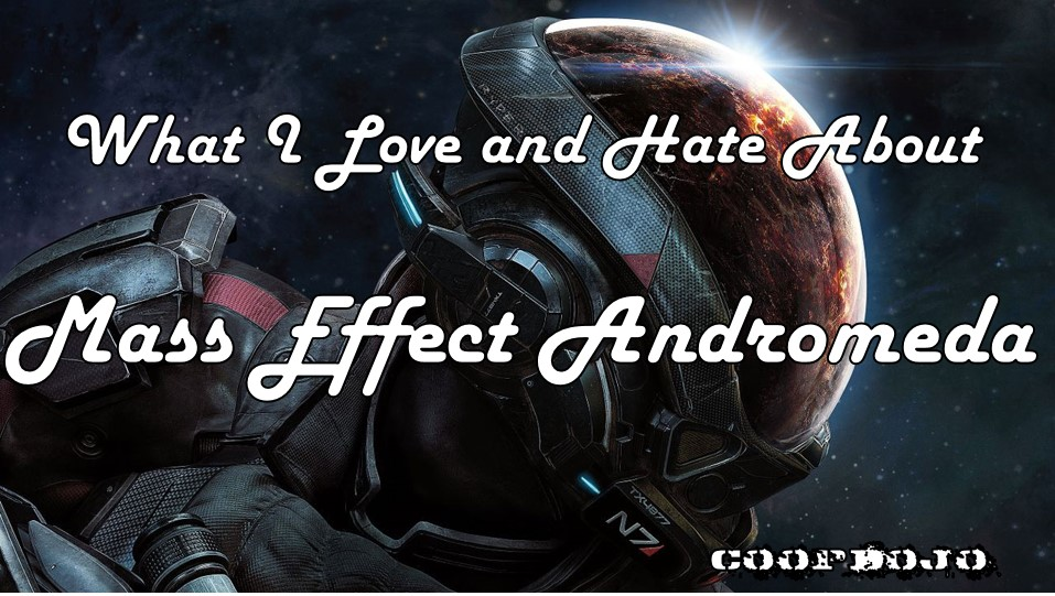 What I Love And Hate About Mass Effect Andromeda