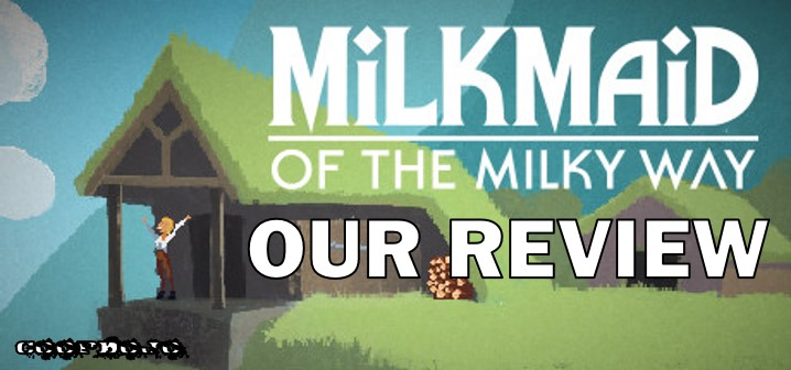 Our Review Of Milkmaid Of The Milky Way