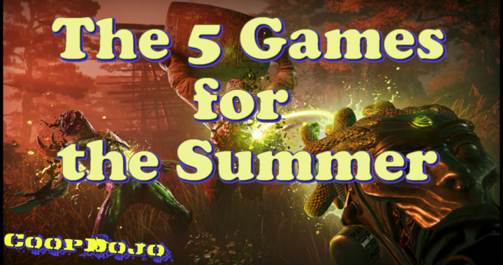 5 Games To Look Forward To This Summer!