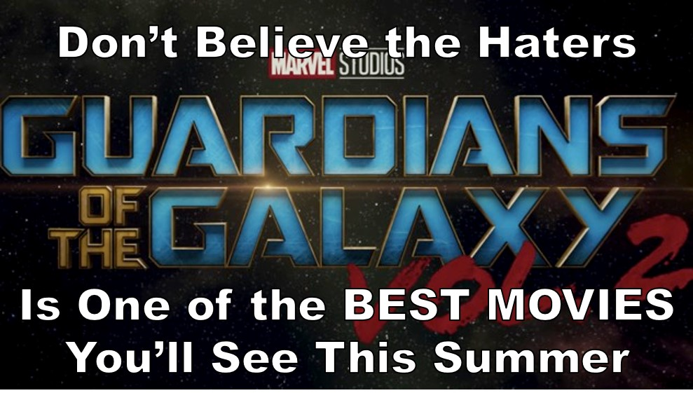 Guardians Of The Galaxy 2 Is Awesome