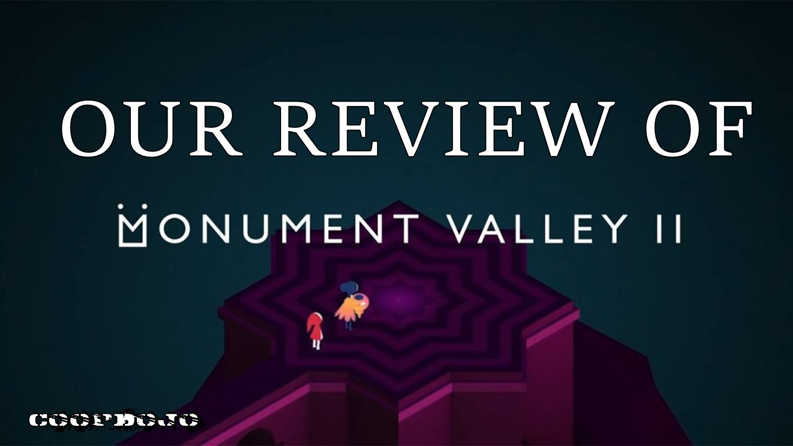 Our Review Of Monument Valley 2