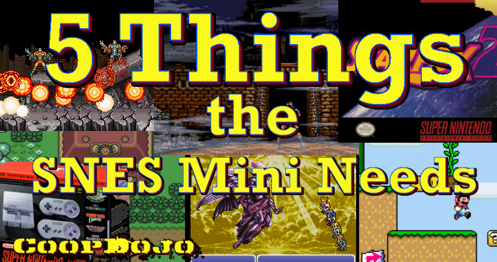 5 Things The SNES Mini Needs