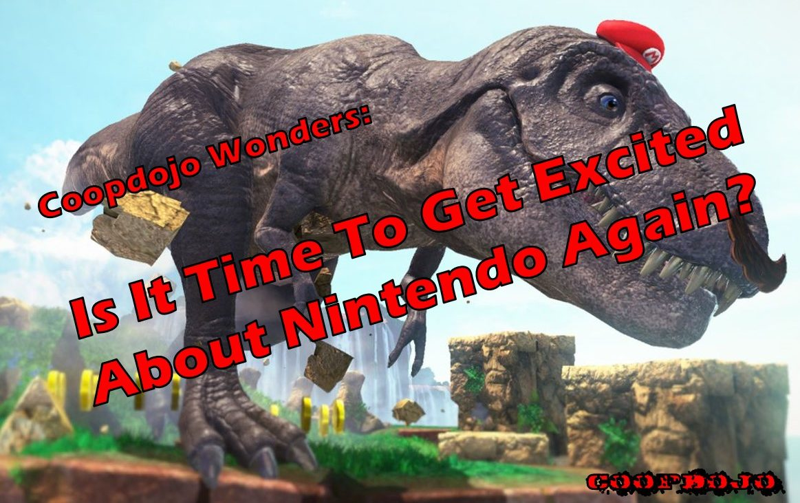 Is It Time To Get Excited About Nintendo Again?