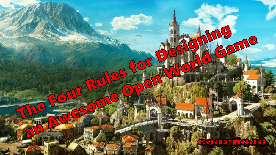 Four Rules For Designing An Awesome Open World