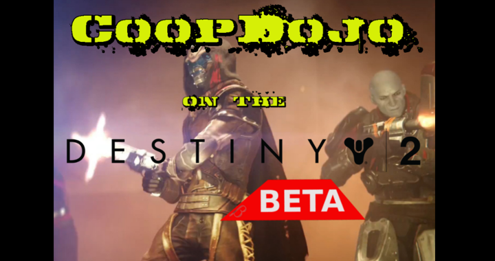 CoopDojo On The Destiny 2 Beta (Podcast)