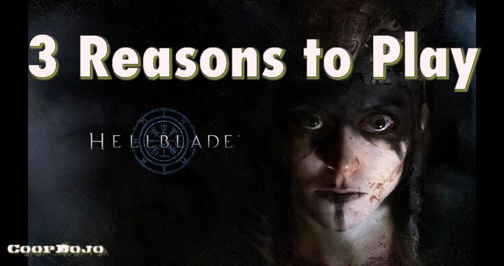 3 Reasons Why You Should Play Hellblade: Senua's Sacrifice Now