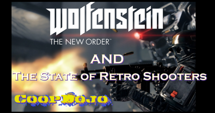 Wolfenstein And The Current State Of Retro Shooters (Podcast)