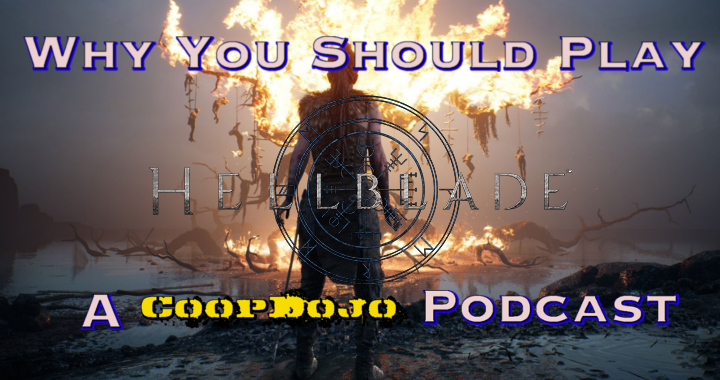 Hellblade: Senua's Sacrifice – Why You Should Play It (Podcast)