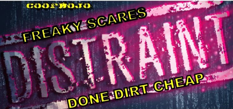 Distraint: Freaky Scares Done Dirt Cheap