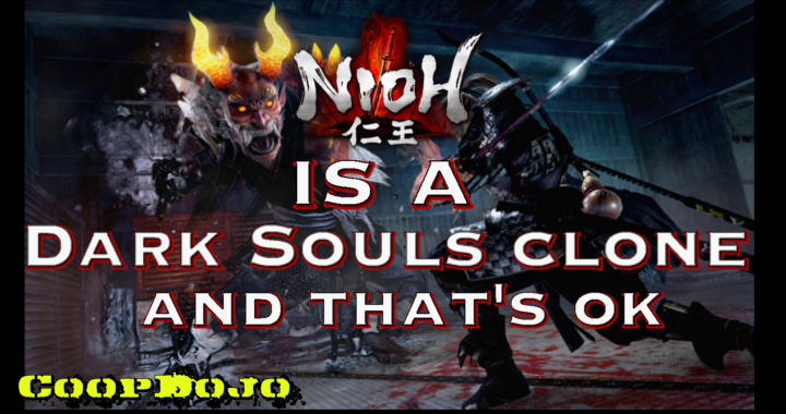 Nioh Is A Dark Souls Clone And That's A Good Thing (Podcast)
