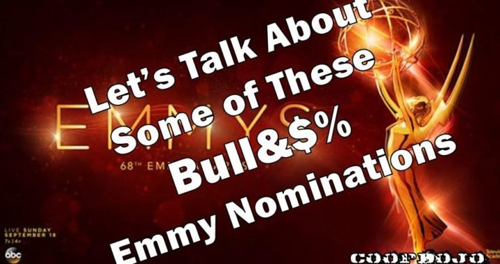 Let's Talk About These Bulls&*% Emmy Nominations