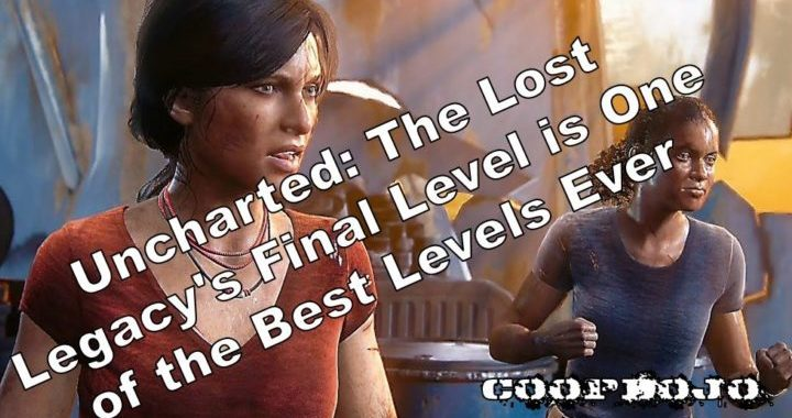 Uncharted: The Lost Legacy's Final Level Is One Of The Best Levels Ever