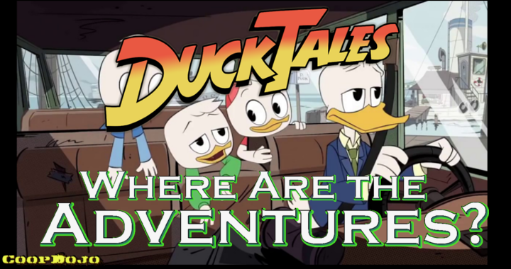 Didn't Ducktales Used To Go On Adventures? (Podcast)