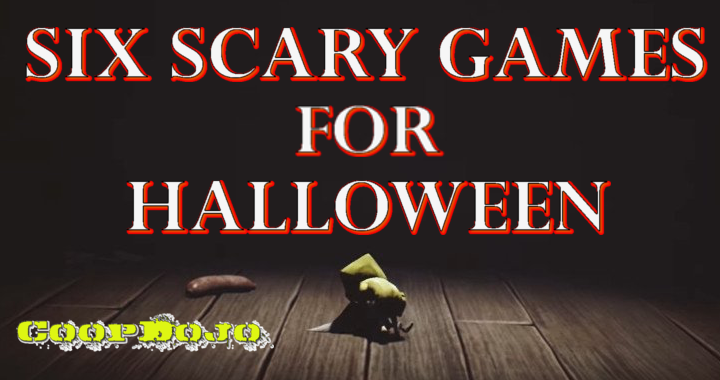 Six Scary Games For This Halloween (2017)