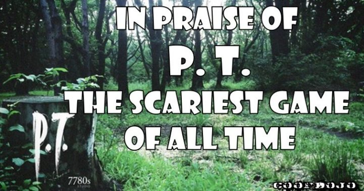 In Praise Of PT: Still The Scariest Video Game Of All Time