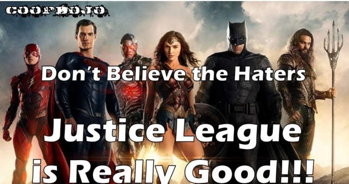 Don't Believe the Haters, Justice League is Really Good